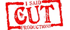 I SAID CUT Productions - FILM LIFE